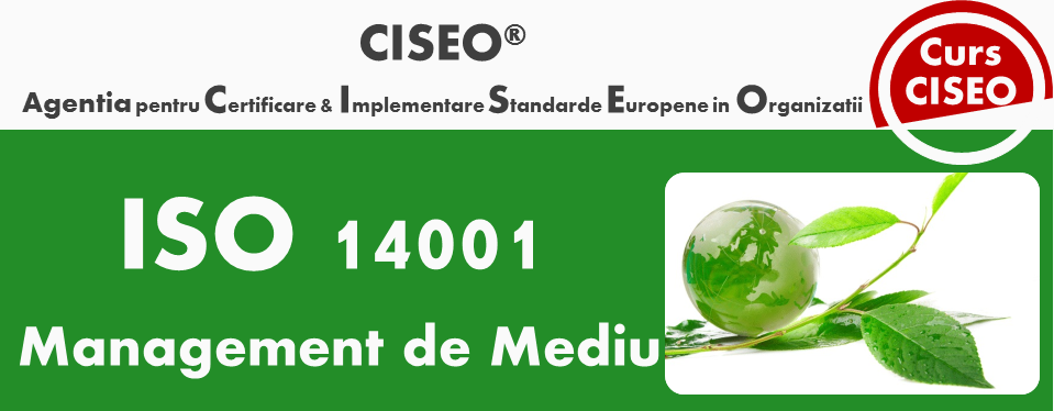 Curs Auditor/Auditor Sef ISO 14001:2015 - Sistemul de Management de Mediu (GOLD)