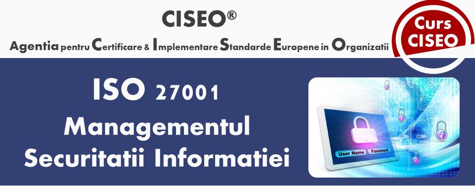 Curs Auditor/Auditor Sef ISO 27001 (acreditat IRCA) – Sistemul de Management al Securitatii Informatiei, BUCURESTI