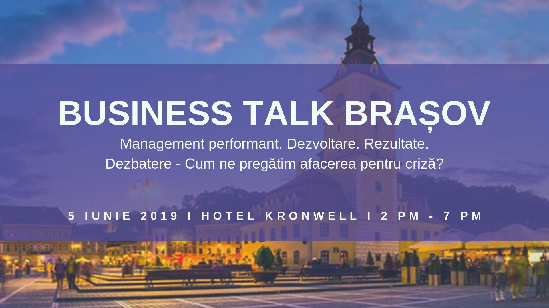 """Business Talk Brașov: Eveniment interactiv pentru companiile și profesionistii preocupați de """"Management Performant. Dezvoltare. Rezultate."""""""