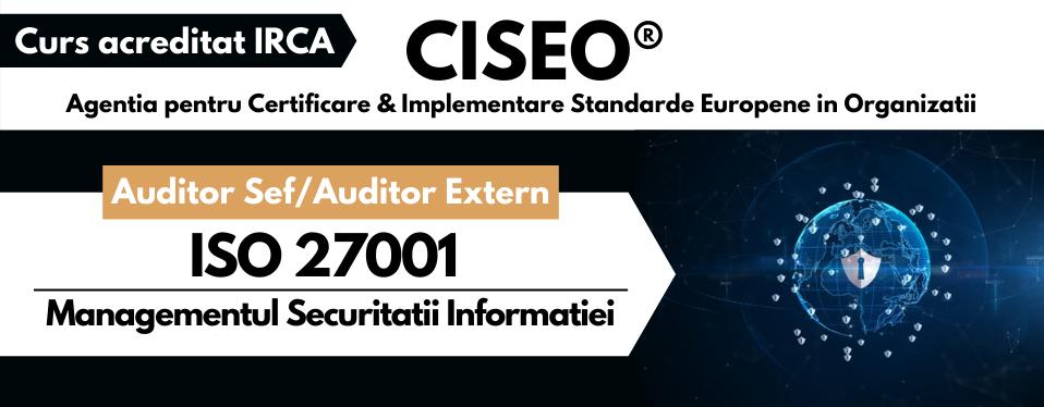 Curs Auditor/Auditor Sef ISO 27001, acreditat IRCA – Sistemul de Management al Securitatii Informatiei, VIDEOCONFERINTA