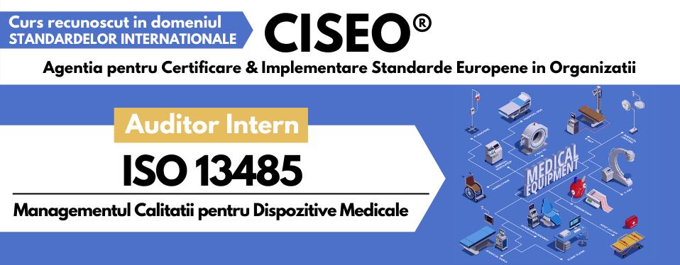 Curs Auditor Intern ISO 13485:2016 – Sistemul de Management al Calitatii pentru Dispozitive Medicale