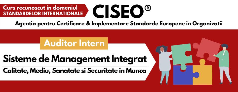 Curs Auditor Intern Sistem Integrat ISO 9001, ISO 14001, ISO 45001 (GOLD) (Calitate, Mediu, Sanatate si Securitate in Munca)