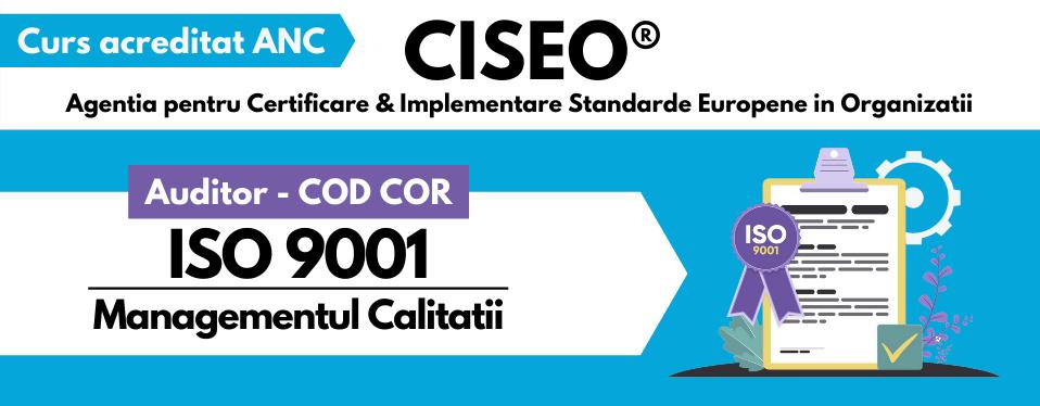 Curs Auditor Calitate  COD COR 214130, 180 ORE, ISO 9001 Sistemul de Management al Calitatii, Bucuresti