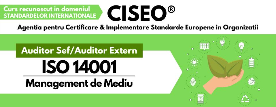 Curs Auditor/Auditor Sef ISO 14001:2015 - Sistemul de Management de Mediu