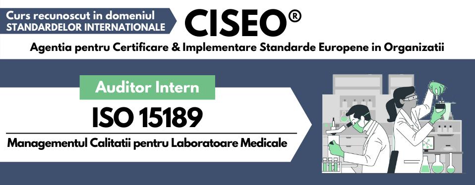 Curs Auditor Intern ISO 15189 – Sistemul de Management al Calitatii pentru Laboratoare Medicale
